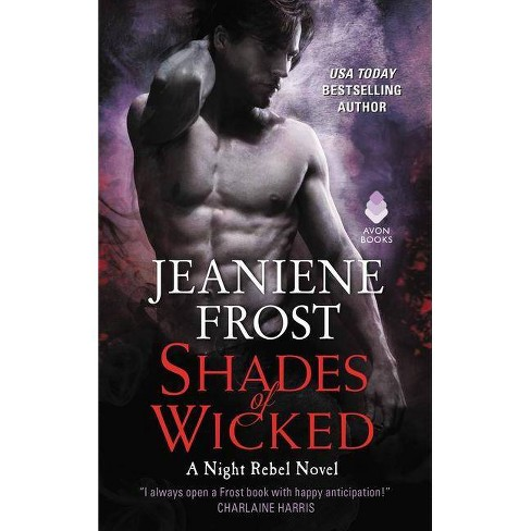 Shades of Wicked - by  Jeaniene Frost (Paperback) - image 1 of 1