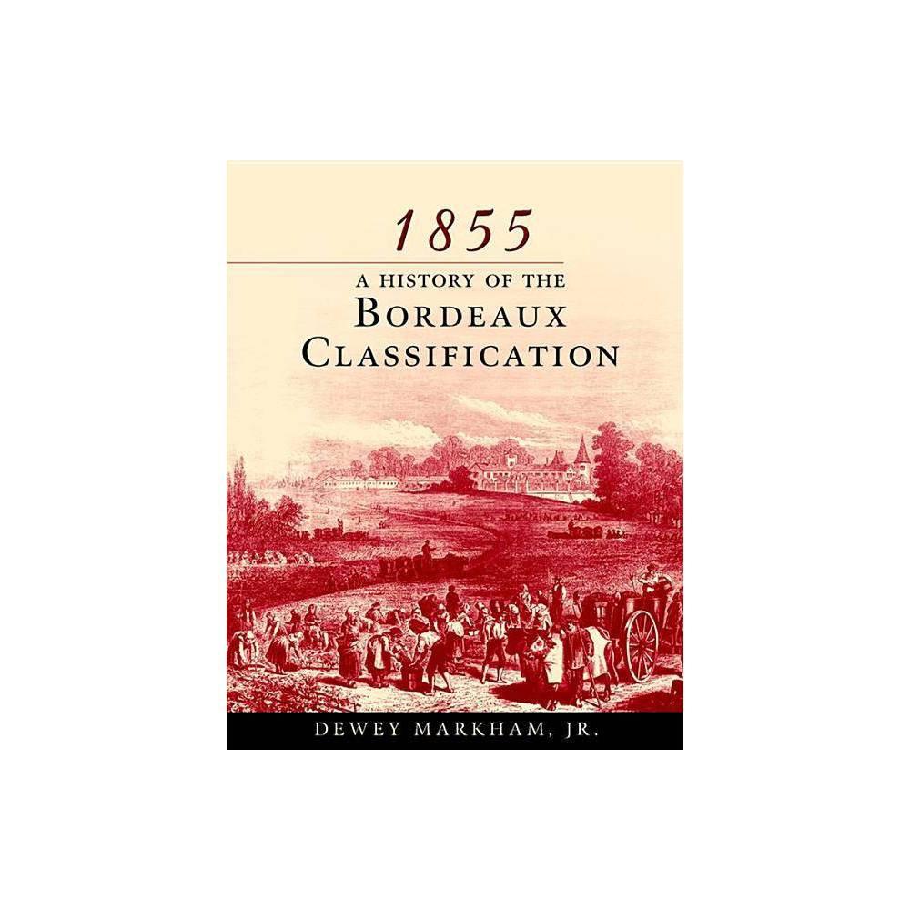 1855 Bordeaux By Dewey Markham Paperback
