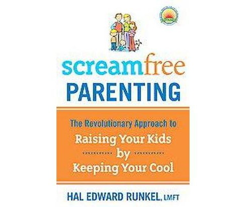 ScreamFree Parenting (Reprint) (Paperback) by Hal Edward Runkel - image 1 of 1