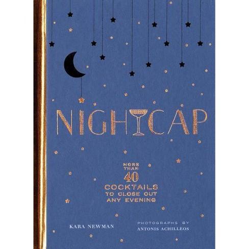 Nightcap - by  Kara Newman (Hardcover) - image 1 of 1