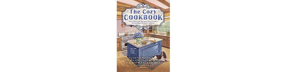 Cozy Cookbook : More Than 100 Recipes from Today's Bestse...