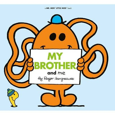 My Brother and Me - (Mr. Men and Little Miss) by  Roger Hargreaves (Paperback)