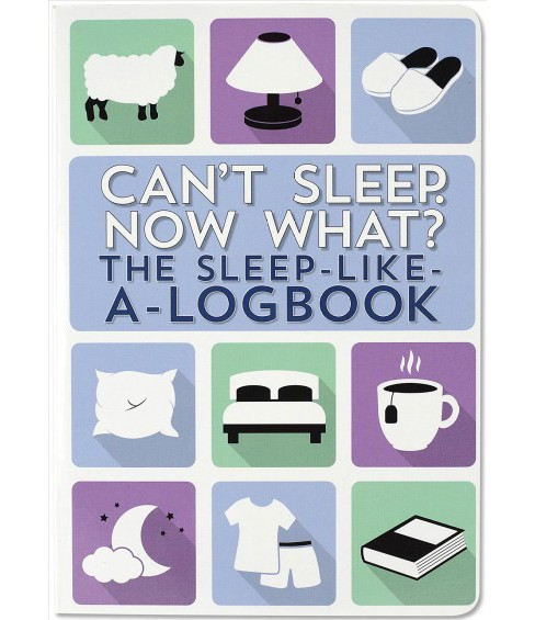 Can't Sleep. Now What? : The Sleep-Like-a-Logbook (Paperback) - image 1 of 1