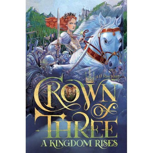 A Kingdom Rises - (Crown of Three) by  J D Rinehart (Paperback) - image 1 of 1