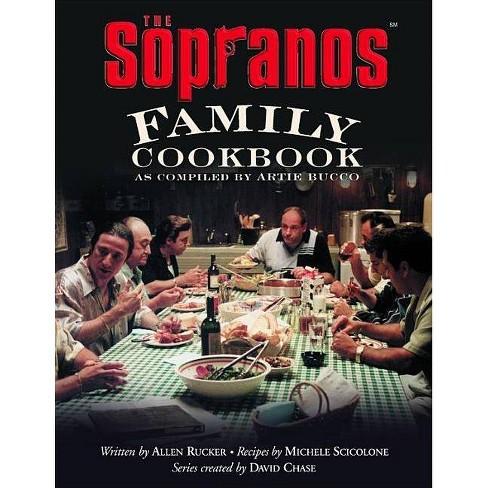 The Sopranos Family Cookbook - by  Artie Bucco & Allen Rucker & Michele Scicolone & David Chase (Hardcover) - image 1 of 1