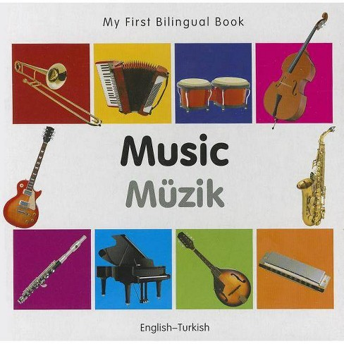 My First Bilingual Book-Music (English-Turkish) - (Hardcover) - image 1 of 1