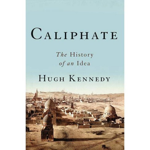 Caliphate - by  Hugh Kennedy (Hardcover) - image 1 of 1