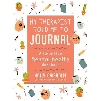 My Therapist Told Me to Journal - by  Holly Chisholm (Hardcover)