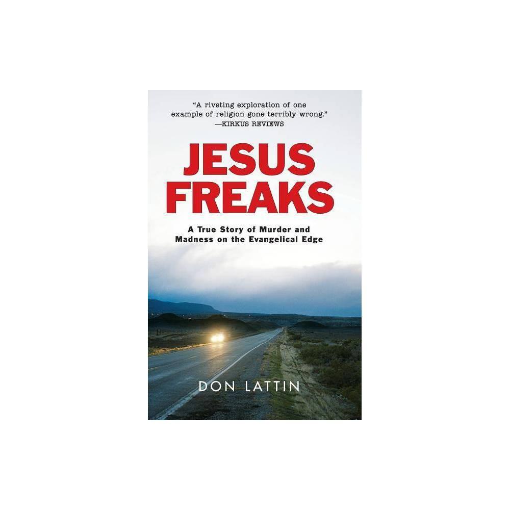 Jesus Freaks By Don Lattin Paperback