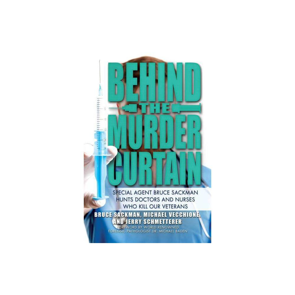 Behind the Murder Curtain - by Bruce Sackman & Michael Vecchione & Jerry Schmetterer (Hardcover) Discounts