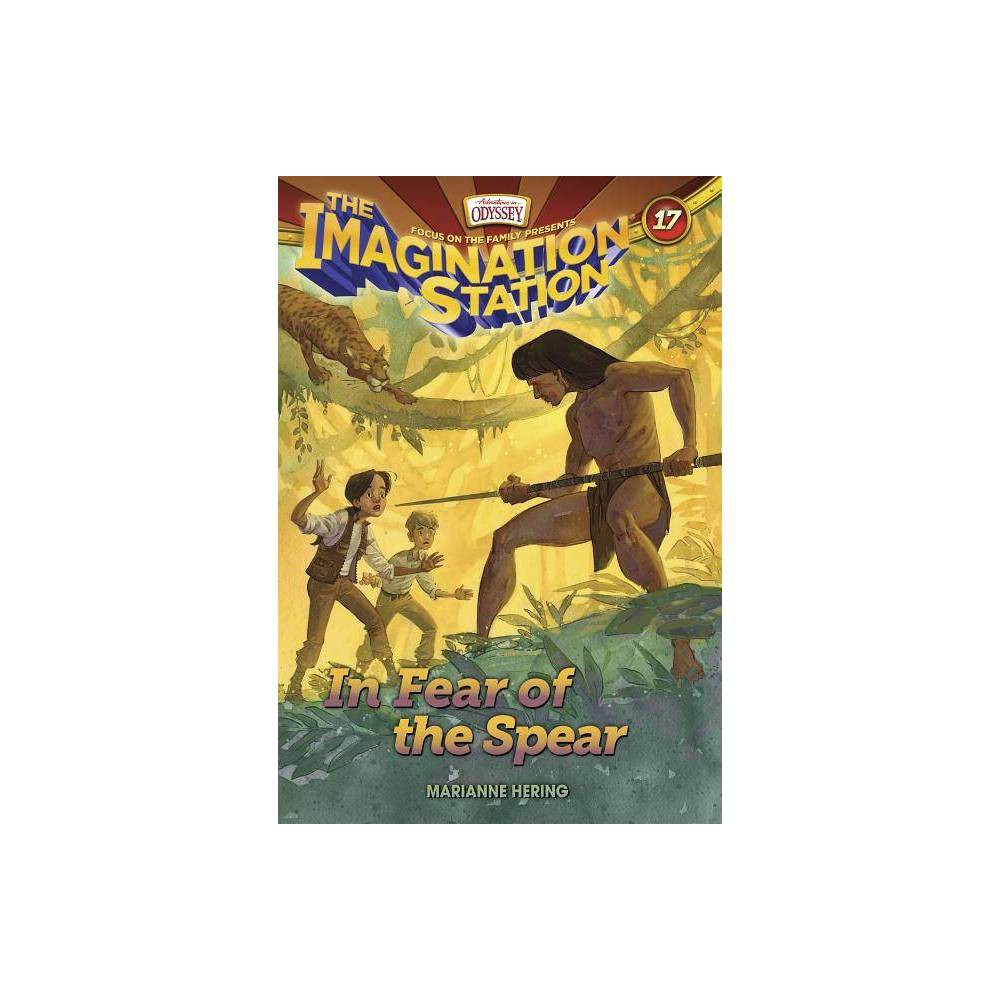 In Fear Of The Spear Imagination Station Books By Marianne Hering Paperback