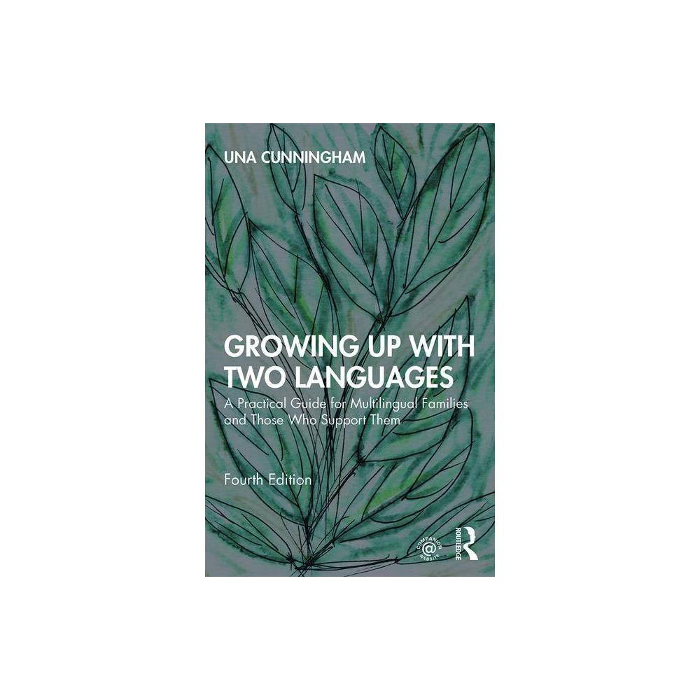Growing Up With Two Languages 4th Edition By Una Cunningham Paperback