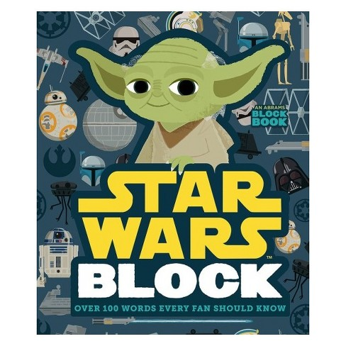 Star Wars Block: Over 100 Words Every Fan Should Know by Lucasfilm (Hardcover) - image 1 of 1