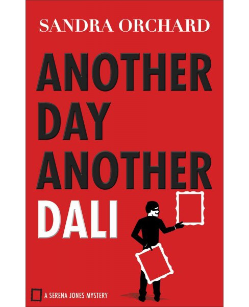 Another Day, Another Dali (Paperback) (Sandra Orchard) - image 1 of 1