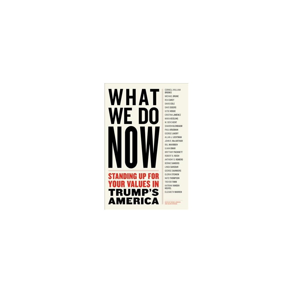 What We Do Now : Standing Up for Your Values in Trump's America (Paperback)