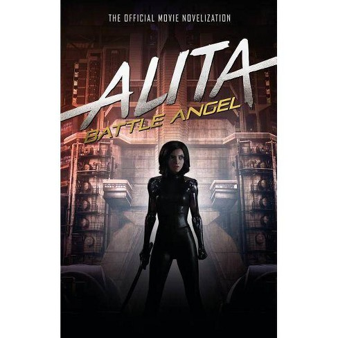 Alita: Battle Angel - The Official Movie Novelization - by  Pat Cadigan (Hardcover) - image 1 of 1