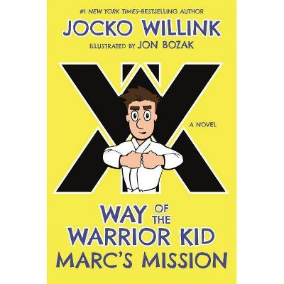 Marc's Mission - (Way of the Warrior Kid, 2) by  Jocko Willink (Paperback)