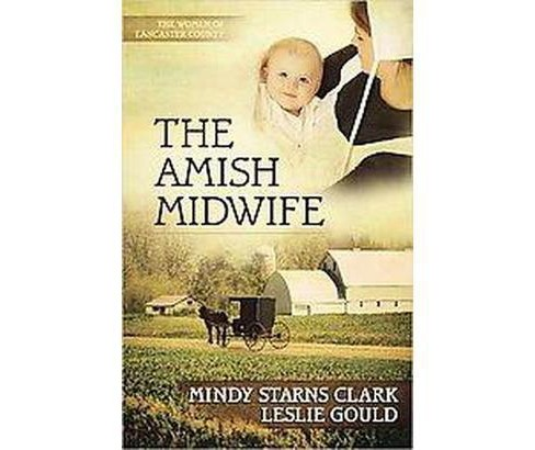 Amish Midwife (Paperback) (Mindy Starns Clark & Leslie Gould) - image 1 of 1