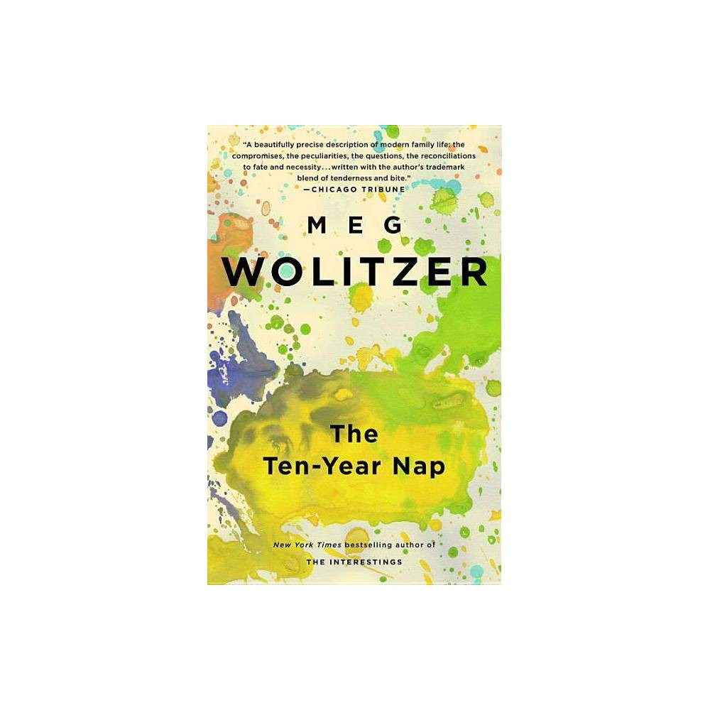 The Ten Year Nap By Meg Wolitzer Paperback