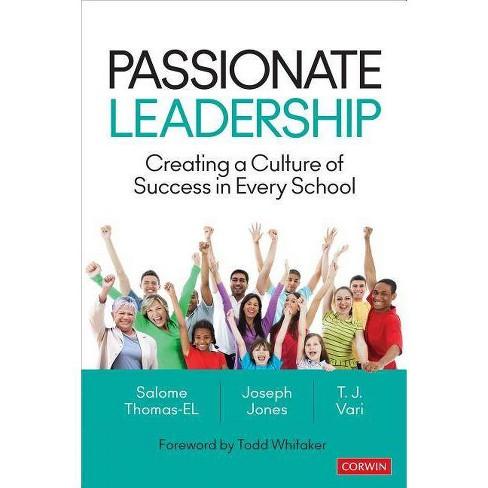 Passionate Leadership - by  Salome Thomas-El & Joseph M Jones & Thomas J Vari (Paperback) - image 1 of 1
