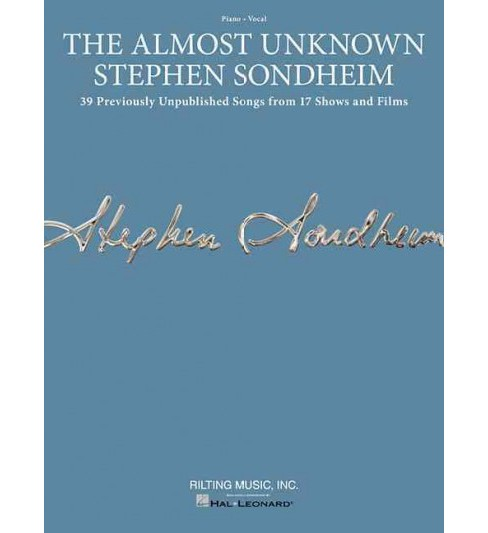 Almost Unknown Stephen Sondheim : 39 Previously Unpublished Songs from 17 Shows and Films: Piano - Vocal - image 1 of 1