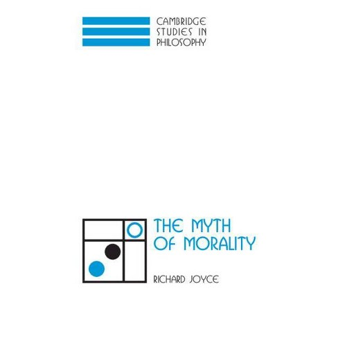 The Myth of Morality - (Cambridge Studies in Philosophy) by  Richard Joyce (Paperback) - image 1 of 1