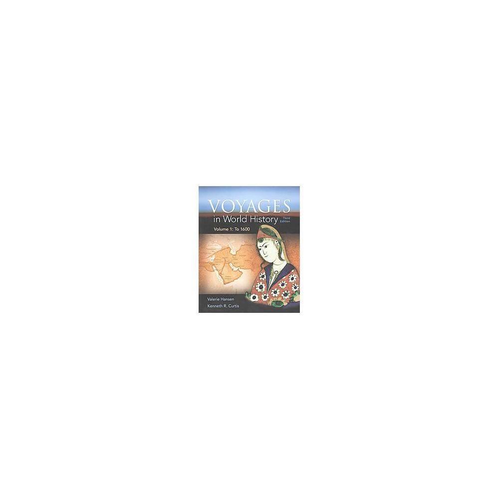 Voyages in World History : To 1600 (Paperback) (Valerie Hansen & Kenneth R. Curtis)