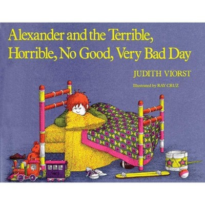 Alexander and the Terrible, Horrible, No Good, Very Bad Day - by  Judith Viorst (Hardcover)