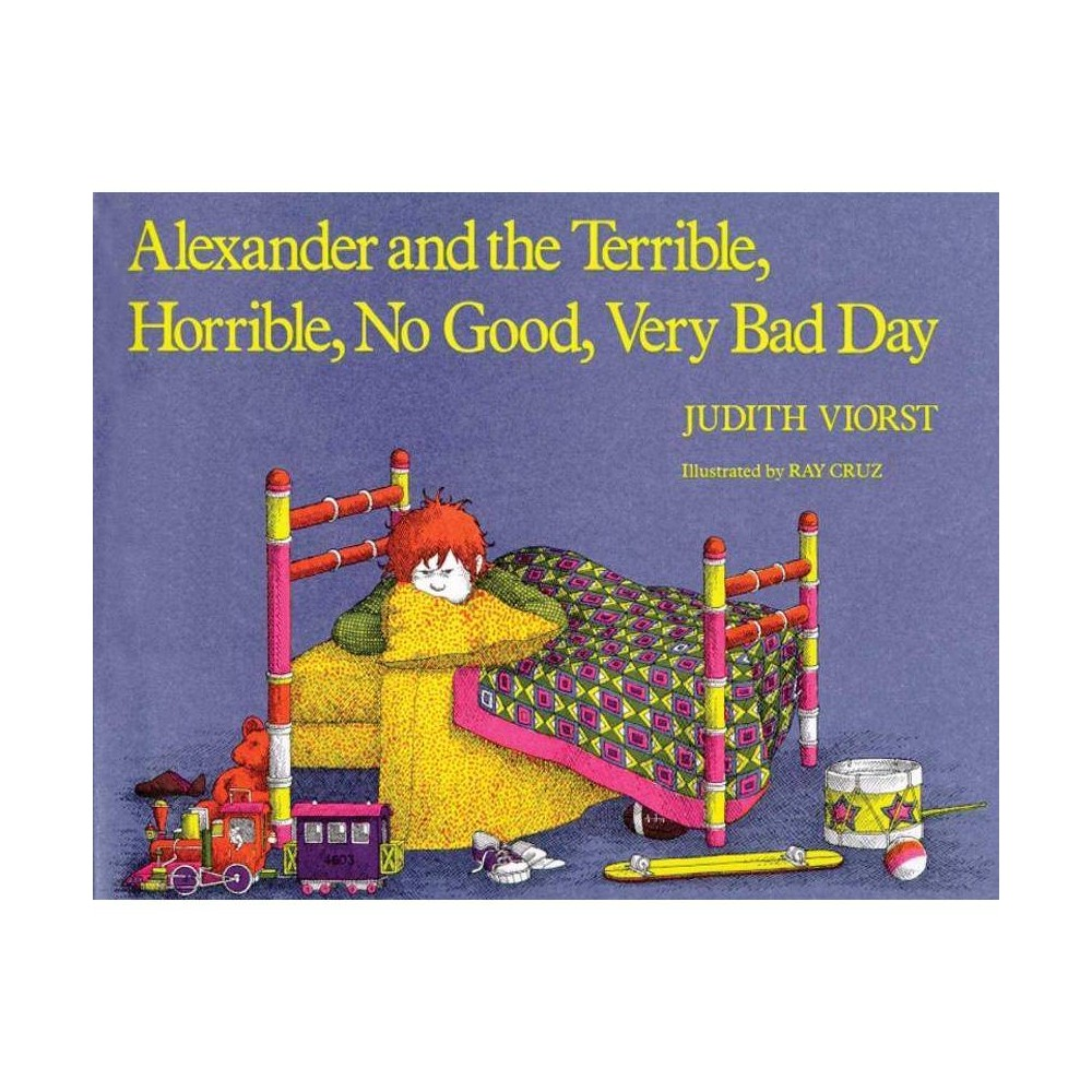 Alexander And The Terrible Horrible No Good Very Bad Day By Judith Viorst Hardcover