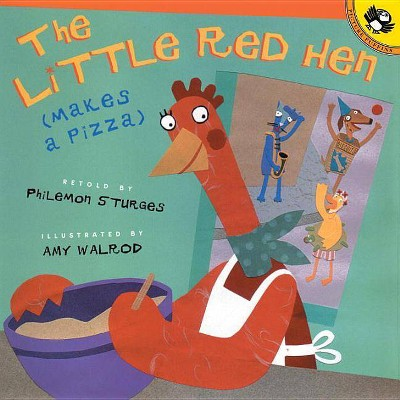 The Little Red Hen Makes a Pizza - (Picture Puffin Books)by Philemon Sturges (Paperback)