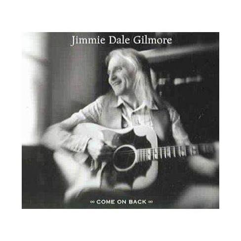 Jimmie Dale Gilmore - Come On Back (CD) - image 1 of 1
