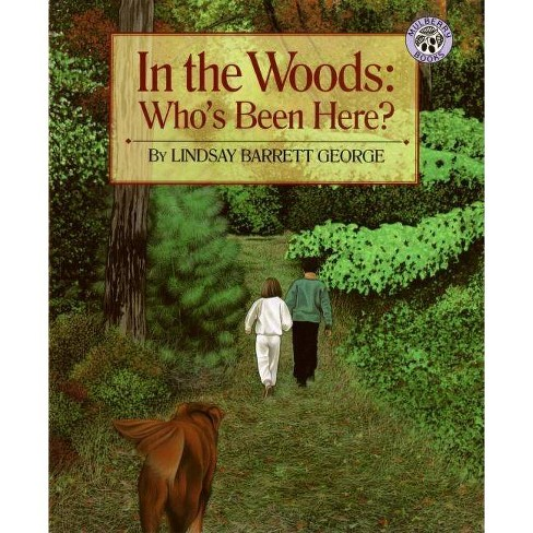 In the Woods: Who's Been Here? - by  Lindsay Barrett George (Paperback) - image 1 of 1