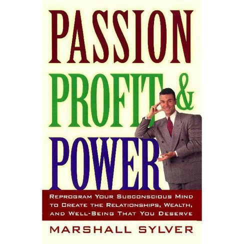 Passion Profit Power - by  Marshall Sylver (Paperback) - image 1 of 1