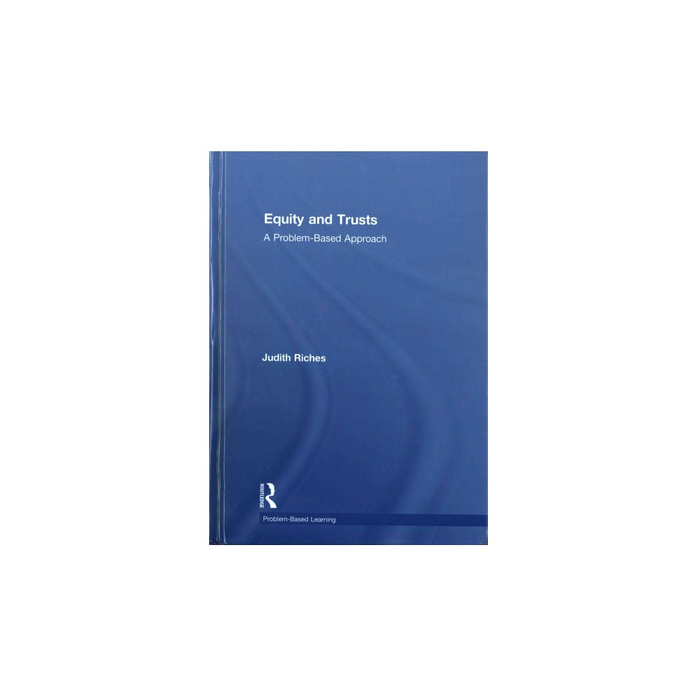 Equity and Trusts : A Problem-based Approach (Hardcover) (Judith Riches)