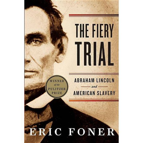 The Fiery Trial - by  Eric Foner (Paperback) - image 1 of 1