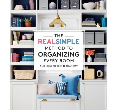 Real Simple Method to Organizing Every Room : And How to Keep It That Way -  (Paperback) - image 1 of 1