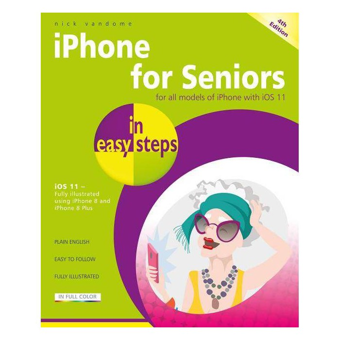 IPhone for Seniors in Easy Steps - (In Easy Steps) 4by  Nick Vandome (Paperback) - image 1 of 1