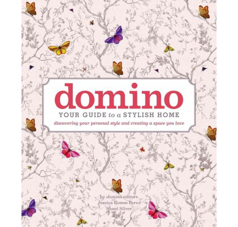 Domino : Your Guide to a Stylish Home (Hardcover) (Jessica Romm Perez & Shani Silver & Nicole Sforza) - image 1 of 1