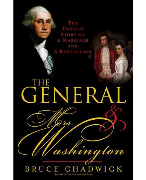 General & Mrs. Washington : The Untold Story of a Marriage & a Revolution (Paperback) (Bruce Chadwick) - image 1 of 1