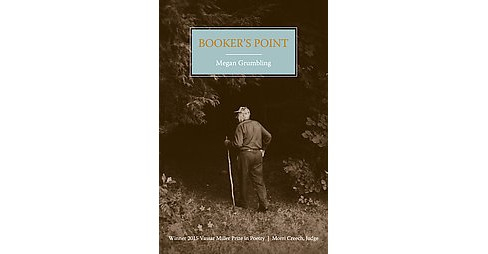 Booker's Point -  (Vassar Miller Prize in Poetry) by Megan Grumbling (Paperback) - image 1 of 1