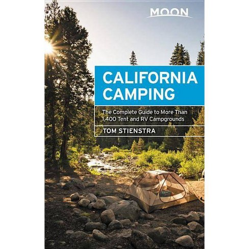 Moon California Camping - (Travel Guide) 21 Edition by Tom Stienstra  (Paperback)