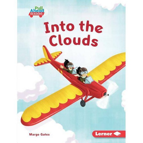 Into the Clouds - (Let's Look at Weather (Pull Ahead Readers -- Fiction)) by  Margo Gates (Hardcover) - image 1 of 1
