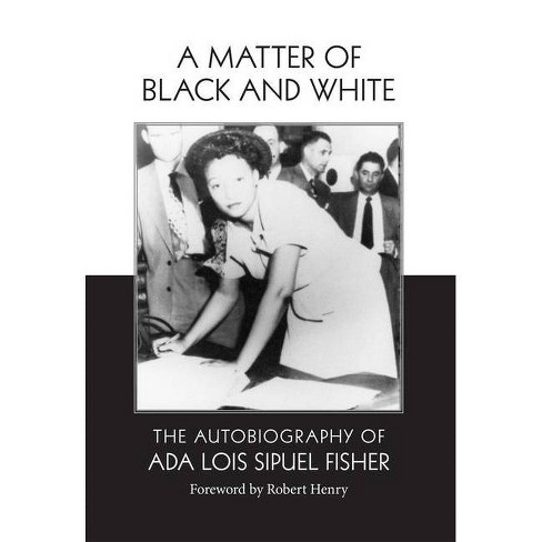 A Matter of Black and White - by  Ada Lois Sipuel Fisher (Hardcover) - image 1 of 1