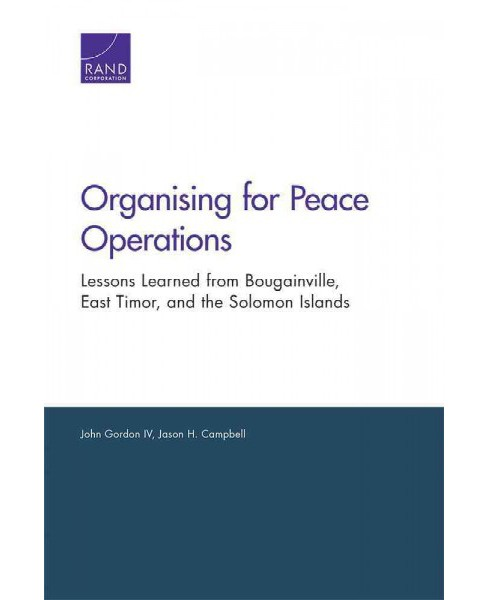 Organising for Peace Operations : Lessons Learned from Bougainville, East Timor, and the Solomon Islands - image 1 of 1