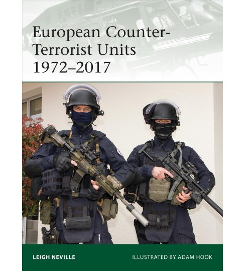 European Counter-Terrorist Units 1972-2017 (Paperback) (Leigh Neville) - image 1 of 1