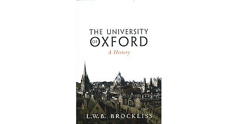University of Oxford : A History (Hardcover) (L. W. B. Brockliss) - image 1 of 1