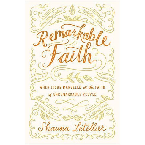 Remarkable Faith - by  Shauna Letellier (Paperback) - image 1 of 1