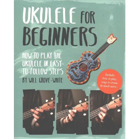 Ukulele For Beginners How To Play Ukulele In Easy To Follow Steps