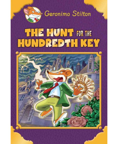 Hunt for the Hundredth Key -  Special by Geronimo Stilton (Hardcover) - image 1 of 1
