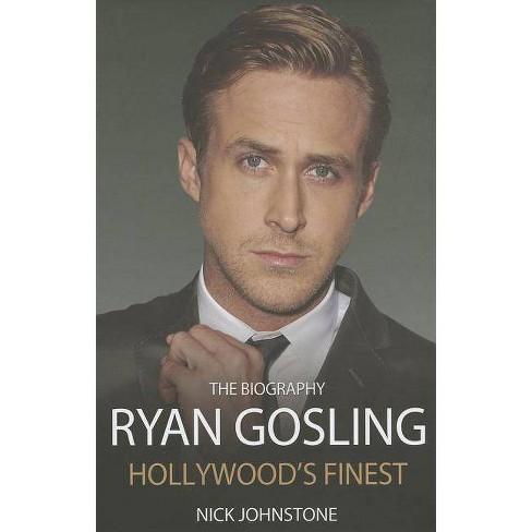 Ryan Gosling - by  Nick Johnstone (Hardcover) - image 1 of 1